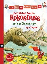 Ingo  Siegner - Erst ich ein Stück, dann du - Der kleine Drache Kokosnuss bei den Dinosauriern