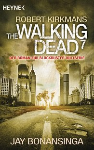 Jay  Bonansinga, Robert  Kirkman - The Walking Dead 7