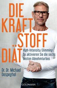 Dr. Dr. Michael  Despeghel - Die Kraftstoff-Diät