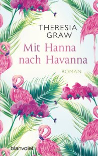 Theresia  Graw - Mit Hanna nach Havanna