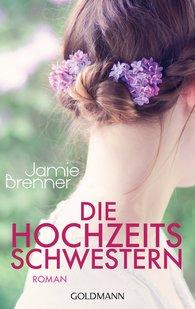 Jamie  Brenner - Die Hochzeitsschwestern