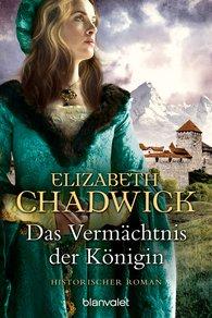 Elizabeth  Chadwick - Das Vermächtnis der Königin