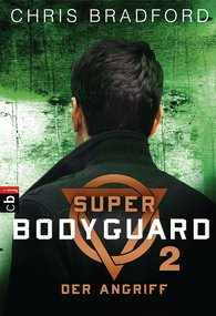 Chris  Bradford - Super Bodyguard - Der Angriff