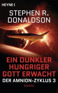 Stephen R.  Donaldson - Ein dunkler hungriger Gott erwacht