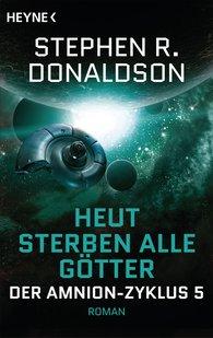 Stephen R.  Donaldson - Heut sterben alle Götter