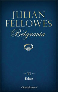 Julian  Fellowes - Belgravia (11) - Erben
