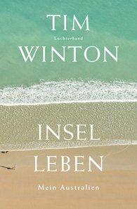 Tim  Winton - Inselleben