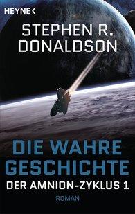 Stephen R.  Donaldson - Die wahre Geschichte