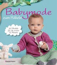 Verlagsgruppe Random House Bassermann Verlag  (Hrsg.) - Babymode zum Häkeln