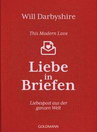 Will  Darbyshire - This Modern Love. Liebe in Briefen