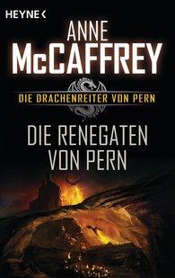 Anne  McCaffrey - Die Renegaten von Pern