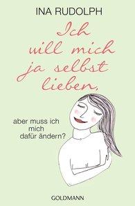 Ina  Rudolph - Ich will mich ja selbst lieben,
