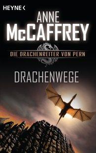Anne  McCaffrey, Todd  McCaffrey - Drachenwege