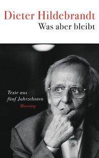 Dieter  Hildebrandt - Was aber bleibt