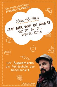 Jörn  Höpfner - Sag mir, was du kaufst, und ich sag dir, wer du bist