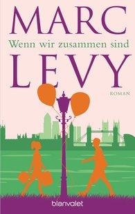 Marc  Levy - Wenn wir zusammen sind