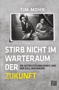 Tim  Mohr - Stirb nicht im Warteraum der Zukunft