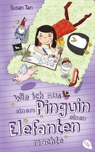 Susan  Tan - Wie ich aus einem Pinguin einen Elefanten machte