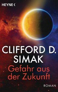 Clifford D.  Simak - Gefahr aus der Zukunft