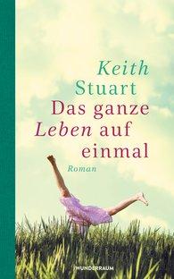 Keith  Stuart - Das ganze Leben auf einmal