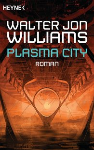 Walter Jon  Williams - Plasma City