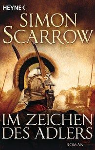 Simon  Scarrow - Im Zeichen des Adlers