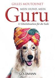 Gilles  Moutounet - Mein Hund, mein Guru