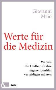 Giovanni  Maio - Werte für die Medizin