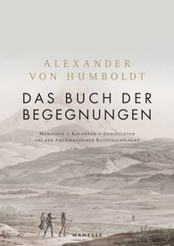 Alexander von Humboldt, Ottmar  Ette  (Hrsg.) - Das Buch der Begegnungen