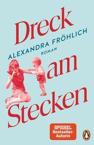 Alexandra  Fröhlich - Dreck am Stecken