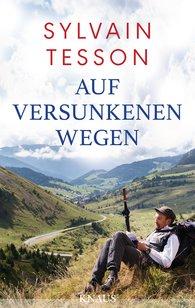 Sylvain  Tesson - Auf versunkenen Wegen