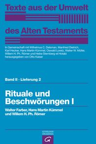 Walter  Farber, Hans Martin  Kümmel  (Autor, Hrsg.), Willem H. Ph.  Römer  (Autor, Hrsg.), Otto  Kaiser  (Hrsg.), Wilhelmus C.  Delsman  (Hrsg.), Manfried  Dietrich  (Hrsg.), Karl  Hecker  (Hrsg.), Oswald  Loretz  (Hrsg.), Walter W.  Müller  (Hrsg.), Heike  Sternberg-el Hotabi  (Hrsg.) - Rituale und Beschwörungen I
