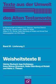 Burkard  Günter, Ingo  Kottsieper, Irene  Shirun-Grumach, Heike  Sternberg-el Hotabi  (Autor, Hrsg.), Heinz  Thissen, Otto  Kaiser  (Hrsg.), Wilhelmus C.  Delsman  (Hrsg.), Manfried  Dietrich  (Hrsg.), Karl  Hecker  (Hrsg.), Oswald  Loretz  (Hrsg.), Walter W.  Müller  (Hrsg.), Willem H. Ph.  Römer  (Hrsg.), Ahmet  Ünal  (Hrsg.) - Weisheitstexte II