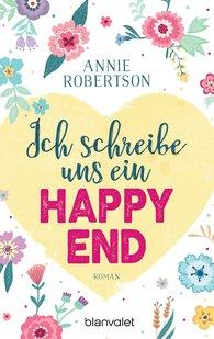 Annie  Robertson - Ich schreibe uns ein Happy End