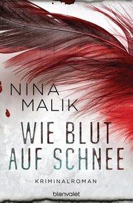 Nina  Malik - Wie Blut auf Schnee