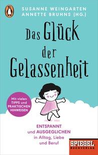 Susanne  Weingarten  (Hrsg.), Annette  Bruhns  (Hrsg.) - Das Glück der Gelassenheit