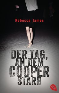 Rebecca  James - Der Tag, an dem Cooper starb
