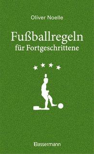 Oliver  Noelle - Fußballregeln für Fortgeschrittene