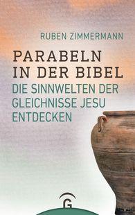 Ruben  Zimmermann - Parabeln in der Bibel