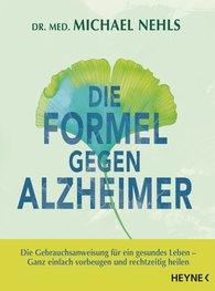 Michael  Nehls - Die Formel gegen Alzheimer