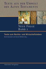 Bernd  Janowski  (Hrsg.), Gernot  Wilhelm  (Hrsg.) - Texte zum Rechts- und Wirtschaftsleben