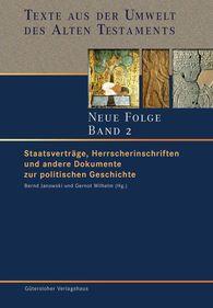 Bernd  Janowski  (Hrsg.), Gernot  Wilhelm  (Hrsg.) - Staatsverträge, Herrscherinschriften und andere Dokumente zur politischen Geschichte