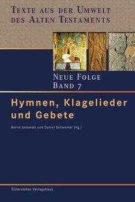 Bernd  Janowski  (Hrsg.), Daniel  Schwemer  (Hrsg.) - Hymnen, Klagelieder und Gebete