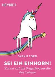 Sarah  Ford - Sei ein Einhorn!