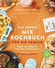 Daniela  Gronau-Ratzeck, Tobias  Gronau - Das große Mix-Kochbuch für die Familie
