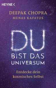 Deepak  Chopra, Menas  Kafatos - Du bist das Universum