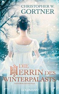 Christopher W.  Gortner - Die Herrin des Winterpalasts