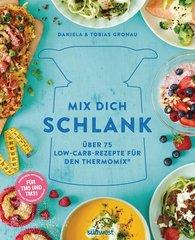 Daniela  Gronau-Ratzeck, Tobias  Gronau - Mix dich schlank