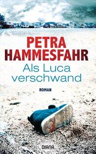 Petra  Hammesfahr - Als Luca verschwand