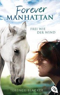 Terence  Blacker - Forever Manhattan - Frei wie der Wind